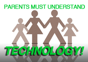 Parents Must Understand Technology
